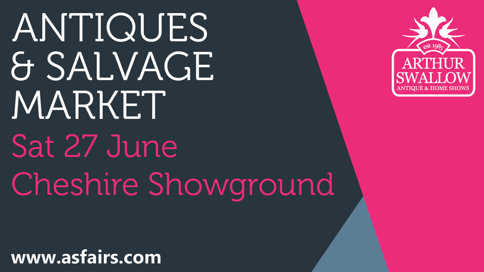 Antiques News & Fairs - The Cheshire Showground Antiques & Salvage Market - 27 June 2020